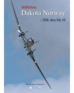 Stiftelsen Dakota Norway - Slik den ble til