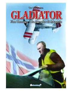 Gladiator - Finn Thorsager - fra jagerpilot til flykaptein