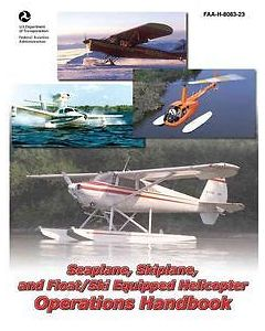 Seaplane, skiplane & Float ski Equipped heli operations handbook