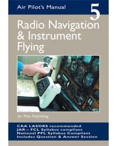 The Air Pilot's Manual vol 5 Radio Navigation & Instrument flying