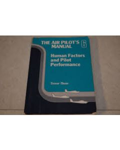 The Air Pilot's manual vol 6 - Human factors and pilot performance - first edition